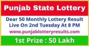 Punjab Lottery Dear 50 Tuesday Monthly Draw Winner List 2021