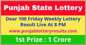 Punjab Dear 100 Friday Lottery Draw Winning List 2021